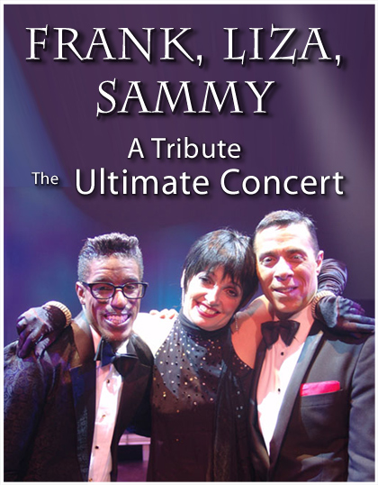 Frank, Liza, and Sammy, a tribute - The Ultimate Concert