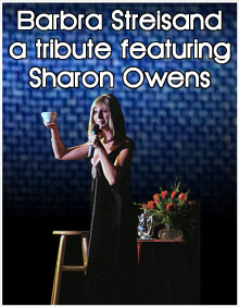 Barbara Streisand, a Tribute featuring Sharon Owens